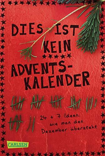 Dies ist kein Adventskalender: 24 + 7 Ideen, wie man den Dezember übersteht (Potter Kalender-harry Täglich)