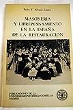 Masoner¸a y librepensamiento en la España de la Restauración (aproximación histórica) (Publicaciones de la Universidad Pontificia Comillas, Madrid. Serie I, Estudios)