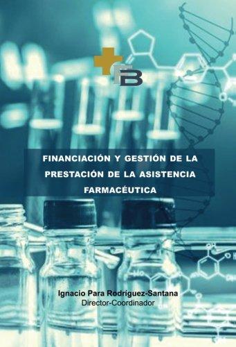 Financiación y gestión de la prestación farmacéutica por Ignacio Para Rodríguez-Santana