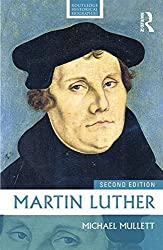 Martin Luther (Routledge Historical Biographies) by Michael A. Mullett (2014-08-29)