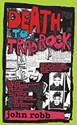 Death to Trad Rock by John Robb (2010-06-01)