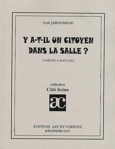 Y a-t-il un citoyen dans la salle ? par Cyril Jarousseau
