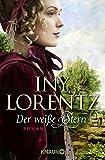 Der weiße Stern: Roman (Die Auswanderer-Saga, Band 2) - Iny Lorentz