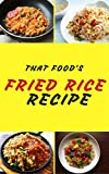 Fried Rice Recipes : 50 Delicious of Fried Rice (Fried Rice Recipe, Fried Rice Recipes Book, Fried Rice Recipes, Fried Rice cookbooks, Fried Rice Cookbook) (Mark Wright Cookbook Series No.7)