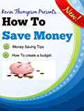 How To Save Money: Money Saving Tips and how to Create and Stick To a Budget.: Ways To Save Money and build your bank savings account. best price on Amazon @ Rs. 0
