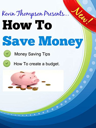 How to save money: money saving tips and how to create and stick to a budget.: ways to save money and build your bank savings account. (english edition)