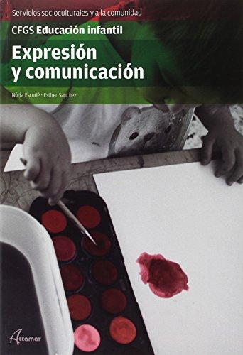 Descargar EXPRESION Y COMUNICACION GRADO SUPERIOR (EDUCACION INFANTIL)