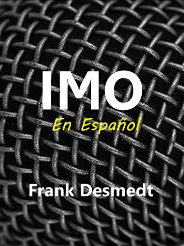IMO, en Español por Frank Desmedt