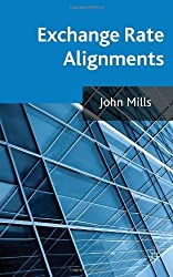 Exchange Rate Alignments by John Mills (23-Oct-2012) Hardcover
