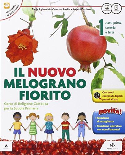Il Nuovo melograno fiorito. Per il 1° ciclo della Scuola elementare. Con e-book. Con espansione online