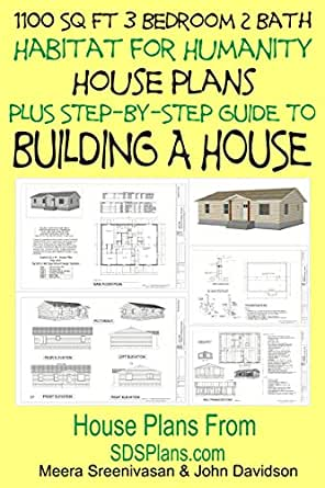 1100 Sq Ft 3 Bedroom 2 Bath Habitat For Humanity House Plans Plus Step By Step Guide To Building A House Ebook Davidson John Sreenivasan Meera Mendon Cottage Books Amazon In Kindle Store