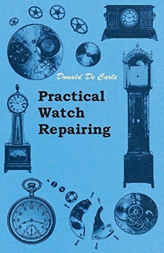 Practical Watch Repairing by Carle, Donald De (2014) Paperback