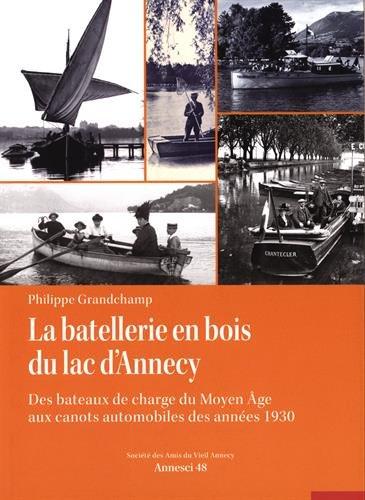 La batellerie en bois du lac d'Annecy : Des bateaux de charge du Moyen-Age aux canots automobiles des annes 1930