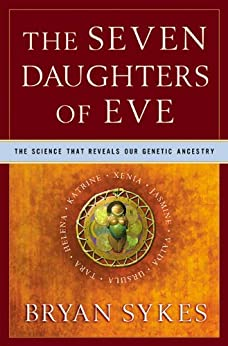 The Seven Daughters of Eve: The Science That Reveals Our Genetic Ancestry von [Sykes, Bryan]