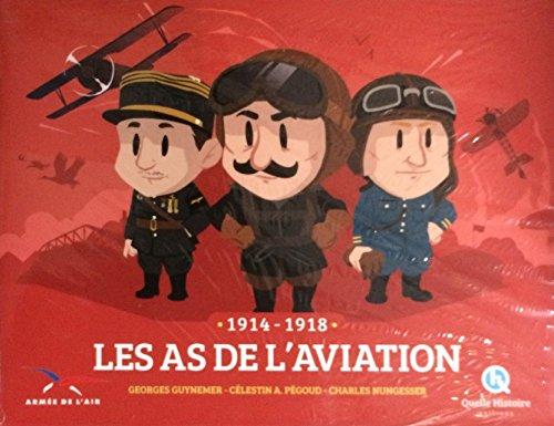 Les as de l'aviation : 1914-1918