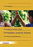 Fischers Fritz und Schneiders scharfe Schere: Spielideen zur Sprachförderung - Ingrid Biermann