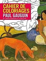 Cahier de coloriages Paul Gauguin (Grand Format) - De l impressionnisme au symbolisme de Marina Vandel