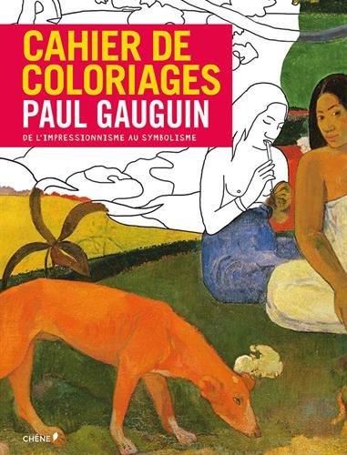 Cahier de coloriages Paul Gauguin (Grand Format)