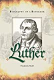 Front cover for the book Luther: Biography of a Reformer by Frederick Nohl