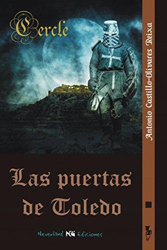 Las puertas de Toledo: Cercle por Antonio Pedro Castillo-Olivares Reixa