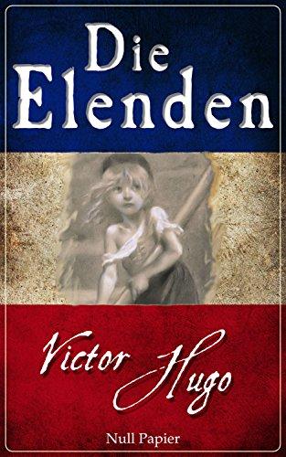 Die Elenden - Les Misérables: Überarbeitung der Erstübersetzung (Klassiker bei Null Papier)