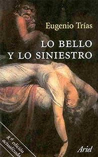 Lo bello y lo siniestro par Eugenio Trias
