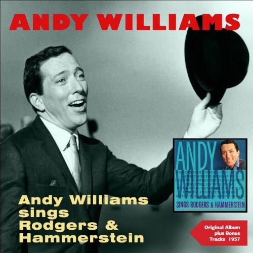 Andy Williams Sings Rodgers & Hammerstein (Original Album Plus Bonus Tracks 1958)