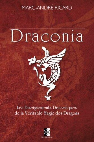 Draconia: Les Enseignements Draconiques de la Véritable Magie des Dragons