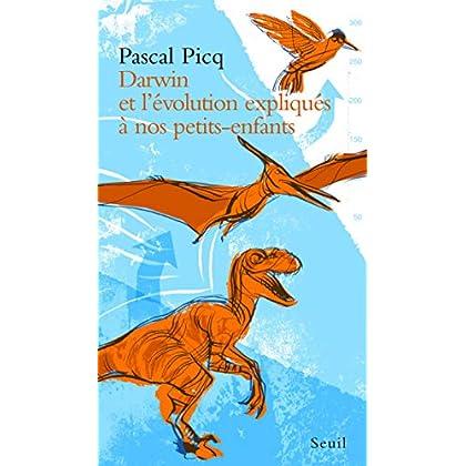 Darwin et l'évolution expliqués à nos petits-enfants (EXPLIQUE A...)