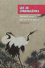 Les 36 Stratagèmes - Manuel secret de l'art de la guerre