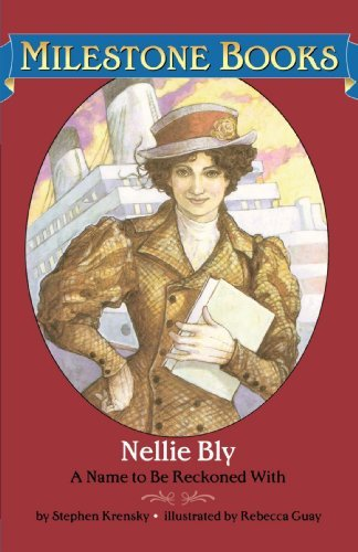 Nellie Bly : A Name to Be Reckoned with by Stephen Krensky (2003-07-01)