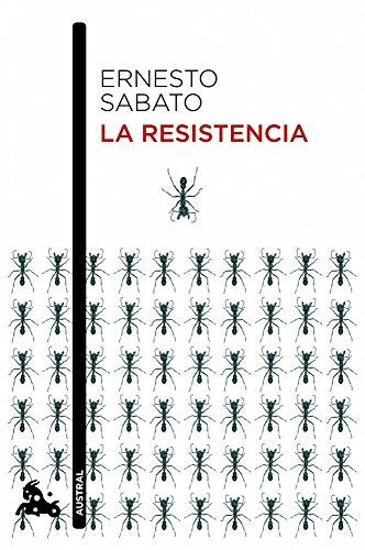 La resistencia (Contemporánea) por Ernesto Sabato