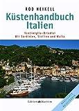 Küstenhandbuch Italien: Ventimiglia - Brindisi, mit Sardinien, Sizilien und Malta
