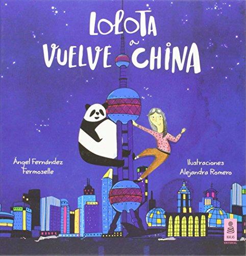 Lolota Vuelve A China por Ángel Fernández Fermoselle