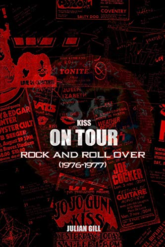 KISS on Tour: Rock And Roll Over (1976-1977) por Julian Gill