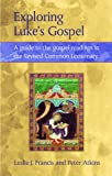 Exploring Luke's Gospel: A Guide to the Gospel Readings in the Revised Common Lectionary (Continuum Biblical studies)