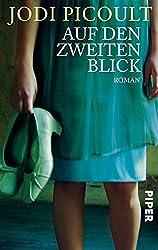 Auf den zweiten Blick: Roman (Piper Taschenbuch 95982)