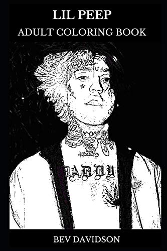(Lil Peep Adult Coloring Book: Legendary Emo Rapper and Talented Artist, Hip Hop Prodigy and Acclaimed Songwriter Inspired Adult Coloring Book (Lil Peep Books, Band 0))