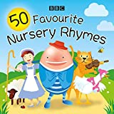 50 Favourite Nursery Rhymes: A BBC spoken introduction to the classics