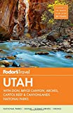 Fodors Utah: With Zion, Bryce Canyon, Arches, Capitol Reef & Canyonlands National Parks (Fodors Travel Guide, Band 6)