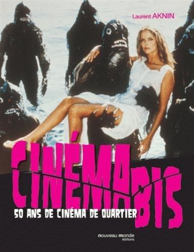 Cinéma bis : 50 Ans de cinéma de quartier par Laurent Aknin