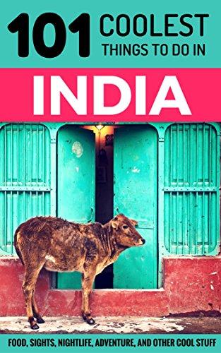 ebook: India: India Travel Guide: 101 Coolest Things to Do in India (Rajasthan, Goa, New Delhi, Kerala, Mumbai, Kolkata, Kashmir, Rishikesh, Jaipur, Varanasi) (B01M09V59O)
