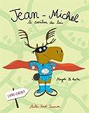 Jean-Michel, le caribou des bois | Le Huche, Magali (1979-....). Auteur