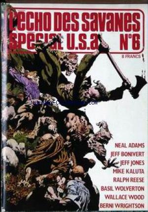 ECHO DES SAVANES (L') [No 6] - SPECIAL U.S.A. - NEAL ADAMS - JEFF BONIVERT - JEFF JONES - MIKE KALUTA - RALPH REESE - BASIL WOLVERTON - WALLACE WOOD - BERNI WRIGHTSON.