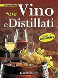 Fare vino e distillati (In cantina)