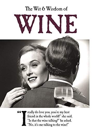 The Wit and Wisdom of Wine: from the BESTSELLING Greetings Cards Emotional Rescue