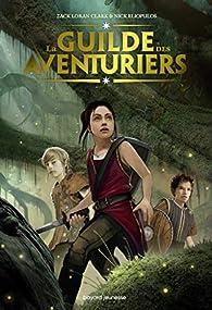 La Guilde des aventuriers, tome 1 : La Guilde des Aventuriers par Loran Clark
