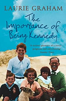 The Importance of Being Kennedy by [Graham, Laurie]