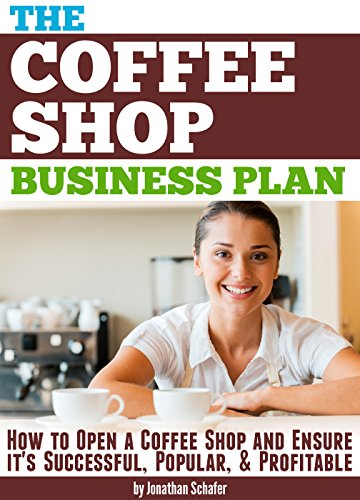 the-coffee-shop-business-plan-how-to-open-a-coffee-shop-and-ensure-its-successful-popular-and-profit
