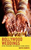 Bollywood Weddings: Dating, Engagement and Marriage in Hindu America